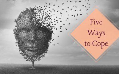 Five Ways to Cope