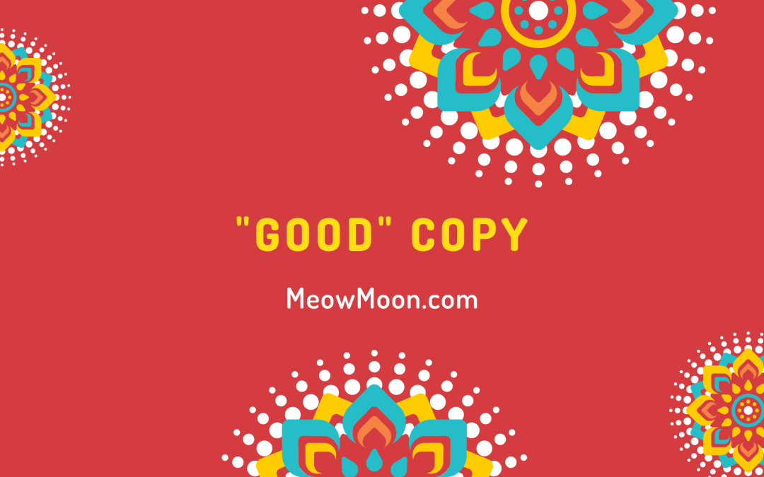 """What about """"good"""" copy?"""